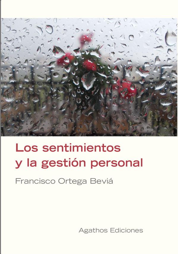 agathos-ediciones-francisco-ortega-bevia-los-sentimientos-y-la-gestion-personal